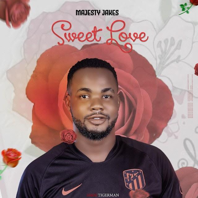 MUSIC: Majesty Jakes - Sweet Love