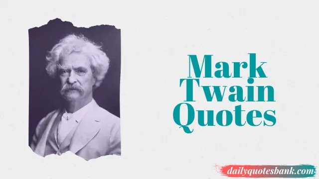 128 Mark Twain Quotes Sayings That Will Make You Humorist