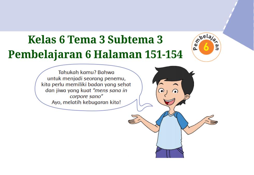 Kunci Jawaban Buku Tematik Tema 3 Kelas 6 Halaman 151 153 154 Koesrow