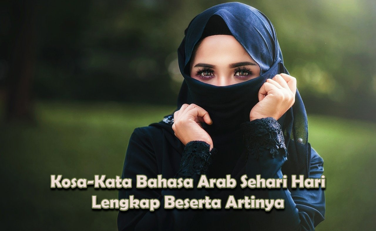 Kosakata Bahasa Arab Sehari-Hari Lengkap Beserta Artinya