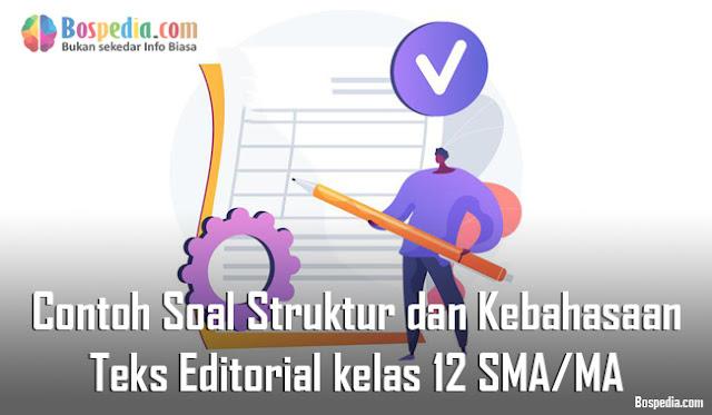 Soal Struktur dan Kebahasaan Teks Editorial kelas 12 SMA/MA