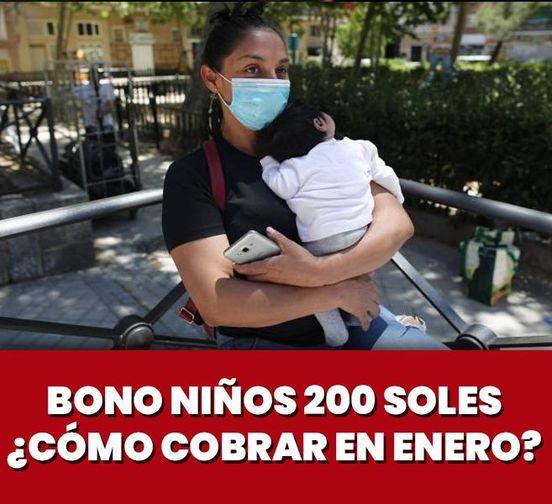 ¿Cómo cobrar el Bono De 200 Soles en Enero del 2021  Para Niños? ¿Mira Aqui? 👇