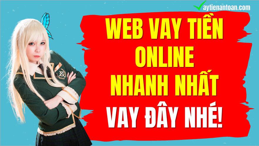 Web vay tiền online nhanh nhất, vay tiền online mới nhất