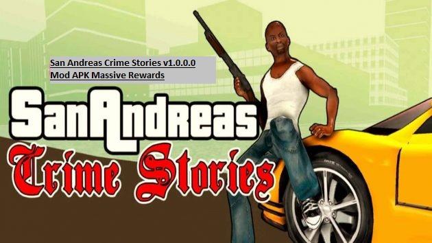 San Andreas Crime Stories v1.0.0.0 Mod APK Massive Rewards