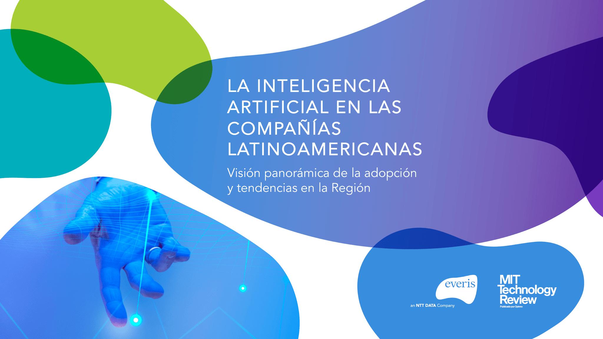 Más del 58% de las principales organizaciones de América Latina, cree que la Inteligencia Artificial podría revolucionar su empresa