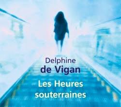 Lundi Librairie : Les Heures Souterraines - Delphine de Vigan