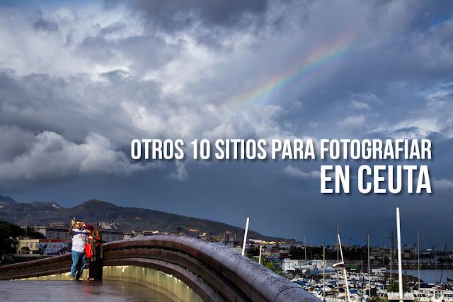 Otros 10 sitios para fotografiar en Ceuta