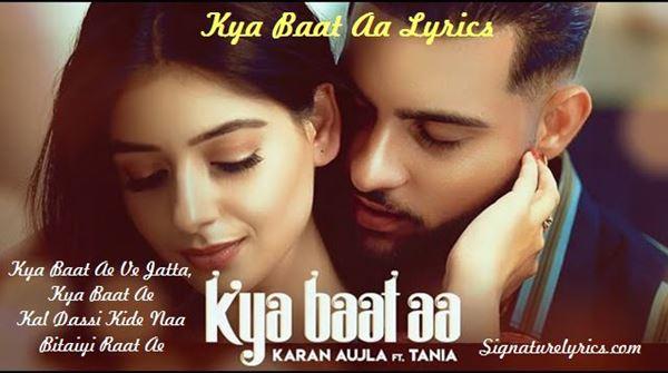 Kya Baat Aa Lyrics - Karan Aujla - Ft Tania & Nikki - New Punjabi Song
