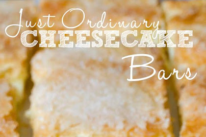 JUST ORDINARY CHEESECAKE BARS