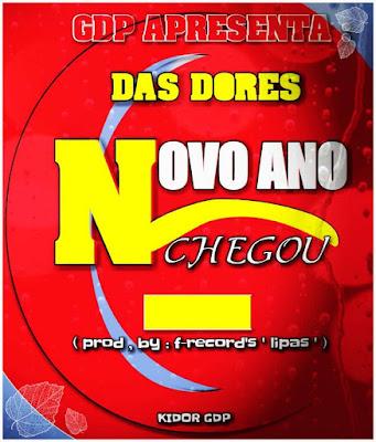 Das Dores - Novo Ano Chegou (Prod. Família Records) 2021   Download Mp3