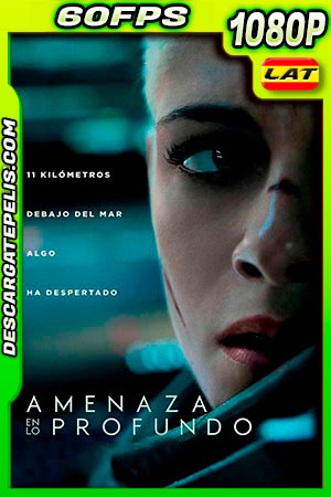 Amenaza en lo profundo (2020) 1080p 60FPS BDRip Latino – Ingles