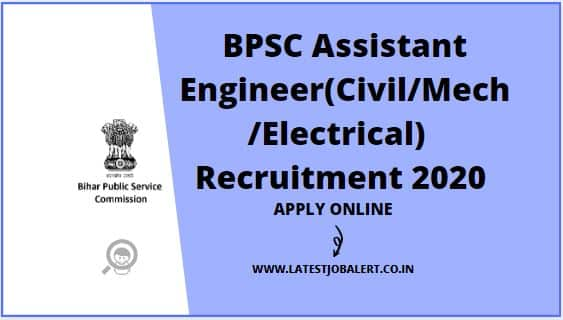 BPSC Recruitment 2020 for Assistant Engineer-Civil/Mechanical/Electrical Post