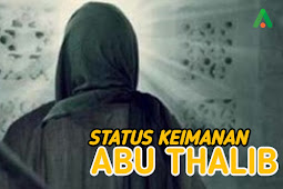 Terus Diperselisihkan, Begini Status Keimanan Abu Thalib!