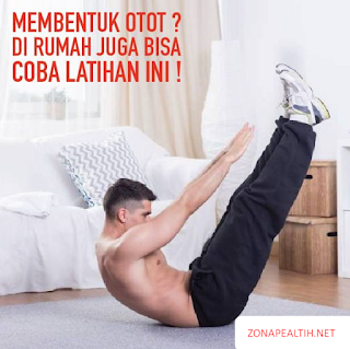Cara Mudah Bentuk Otot Di Rumah