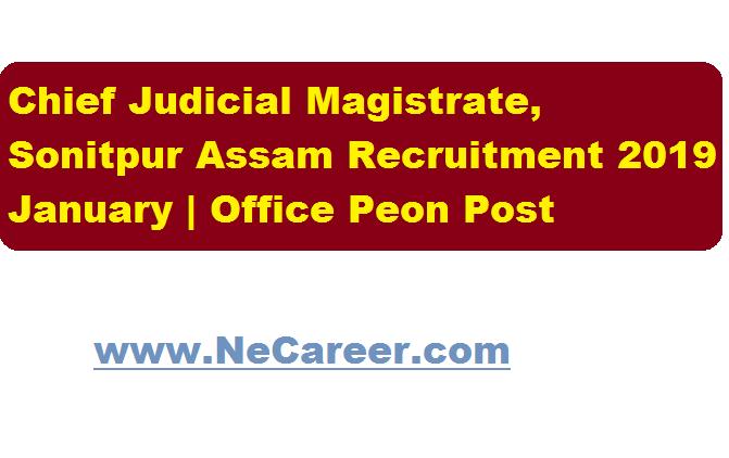 Chief Judicial Magistrate, Sonitpur Assam Recruitment 2019