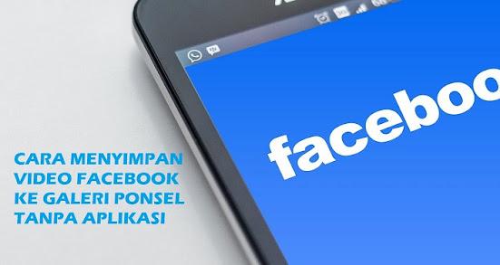 cara menyimpan video Facebook ke galeri hp