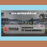 LOKER PT TENMA INDONESIA Operator Produksi Pabrik Mei 2020