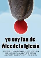 Corto Yo Soy Fan de Alex de la Iglesia