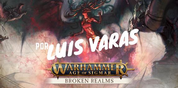 Campaña Broken Realms Luis Varas