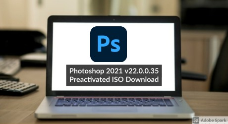 Photoshop 2021 v22.0.35 Final Preactivated ISO Download
