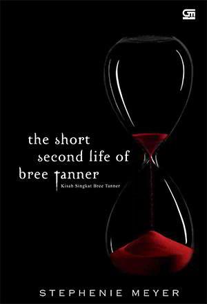 The Short Second Life of Bree Tanner PDF Karya Stephenie Meyer The Short Second Life of Bree Tanner PDF Karya Stephenie Meyer