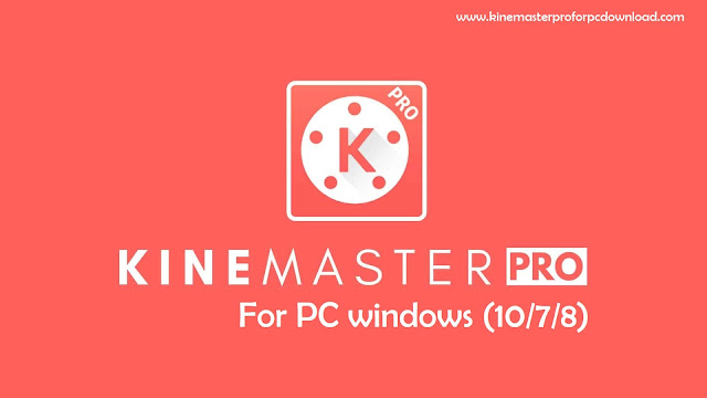 Kinemaster Pro Pc Download