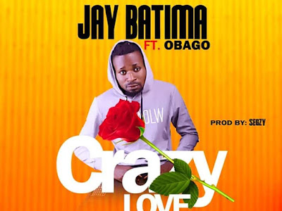 MUSIC: Jay Batima ft. Obago _ Crazy Love
