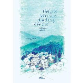 Sách - Thế Giới Kết Thúc Dịu Dàng Đến Thế ebook PDF-EPUB-AWZ3-PRC-MOBI
