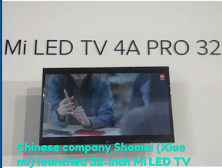 Chinese company Shomei (Xiaomi) launched 32-inch Mi LED TV 2019