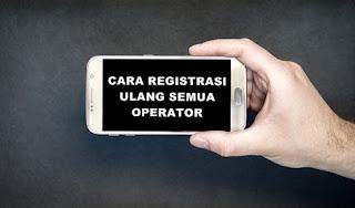 cara-registrasi-ulang-kartu-prabayar-semua-operator