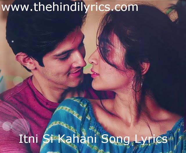 Itni Si Kahani Lyrics – Asees Kaur | Abhijeet Srivastava(2019)