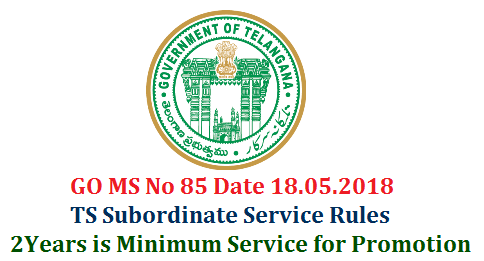 go-sm-no-85-ts-subordinate-service-rules-minimum-service-promotions-in-telangana-download
