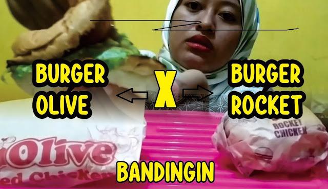 Perbandingan Burger Rocket Chicken dan Olive Fried Chicken
