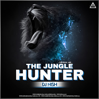 THE JUNGLE HUNTER (ORIGINAL MIX) - DJ NISH