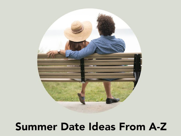 Alphabet Dating: Summer Date Ideas From A-Z