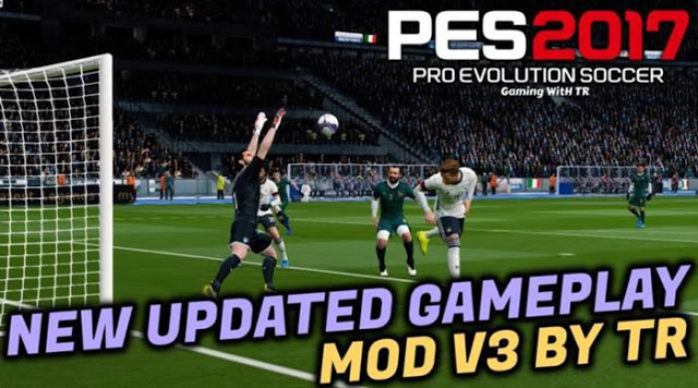 PES 2017 New Updated Gameplay Patch V3 By TR, All Gamplay Modders