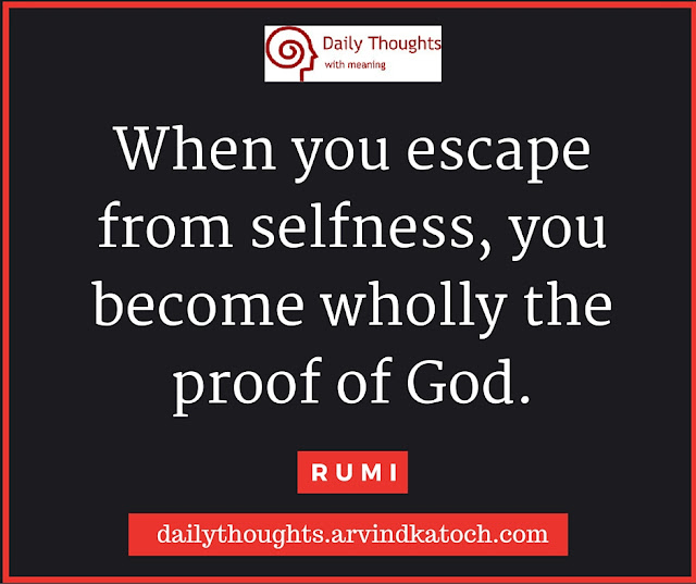 Daily Thought, Meaning, Rumi, escape, selfness, Quote, Image,