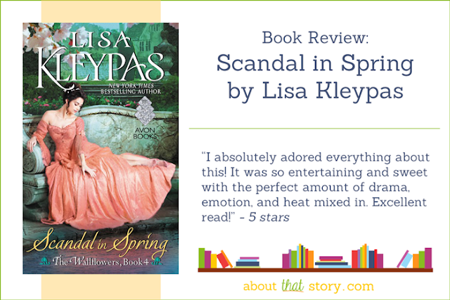 Book Review: Scandal in Spring by Lisa Kleypas | About That Story
