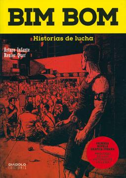Bim Bom, historias de lucha de Infante y Quer, edita Diábolo Comics novela gráfica Cuba