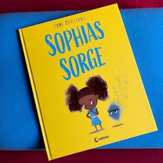 """Sophias Sorge - Das erste Bilderbuch aus der """"Reihe der starken Gefühle"""""""