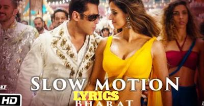 Slow motion lyrics - Bharat 2019 | Salman khan