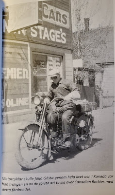 Motorcycles would follow Gösta  throughout life and in Canada he was  probably one of the first to cross  the Canadian Rockies with this vehicle  (Olsson & Jonason -  Gösta Caroli: Dubbelagent Summer)