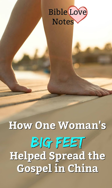 A short devotion explaining how one British woman's big feet led to the salvation of many Chinese women and stopped the cruel practice of foot-binding.