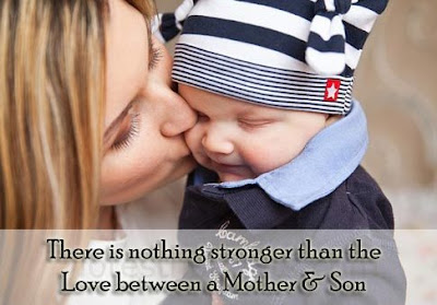 Love Quotes for Mother from Son: There is nothing stronger than the love between mother and son.
