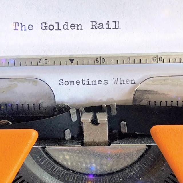 The Golden Rail - Sometimes when (2019) 1