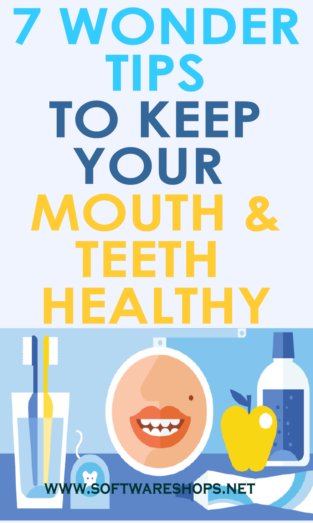 7 Steps to keep Your Teeth & Mouth Healthy