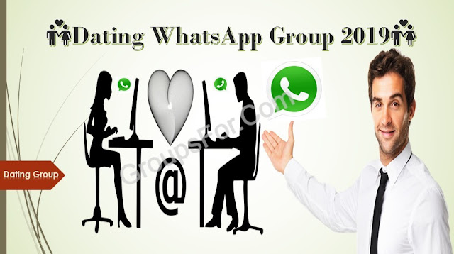 Dating WhatsApp Group 2019 | Latest WhatsApp Group For Dating 2019