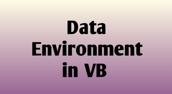 Data Environment in VB in hindi