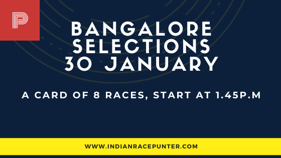Bangalore Race Selections 30 January, India Race Tips by indianracepunter,