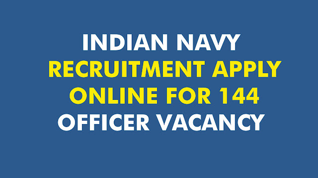INDIAN NAVY RECRUITMENT APPLY ONLINE FOR 144 OFFICER VACANCY, www.labour.tn.gov.in application form, passport office recruitment 2019, pgtrb hall ticket download, central warehousing corporation admit card 2019, tamil nadu pollution control board recruitment 2019, direct interview government jobs in tamilnadu, www.ppsc.gov.in recruitment 2019, www.apeasternpower.com recruitment 2019, www.sbi.co.in/careers, www.ecil.co.in apply online 2019, tnrd recruitment 2019, www.sr.indianrailways.gov.in online application, ordnance factory recruitment 2019 apply online, pg trb online registration, bihar aaganbadi vacancy 2019, tnpcb recruitment 2019 online apply, southern railway recruitment 2019 apply online, tamilnadu postal recruitment 2019, nwda.gov.in recruitment 2019, bihar jeevika vacancy, www.bel-india.com recruitment 2019, anganwadi recruitment 2019 karnataka, recent recruitment in tamilnadu, tnpsc group 1 apply online, post office recruitment 2019 tamil nadu, aavin milk recruitment 2019, tn forest admit card, postal recruitment 2019 in tamil nadu, upcoming government exams in tamilnadu, tn pollution control board recruitment 2019,